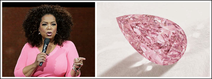 The pink diamond is like Oprah Winfrey; it symbolises strength, passion, confidence and power